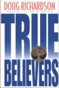 True Believers By Doug Richardson